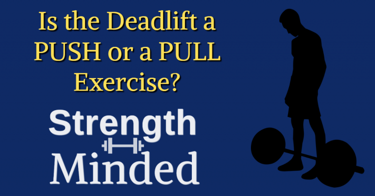 Deadlift a push or a pull exercise?