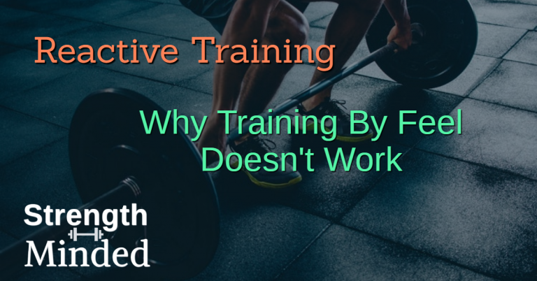 Reactive training: why training by feel doesn't work