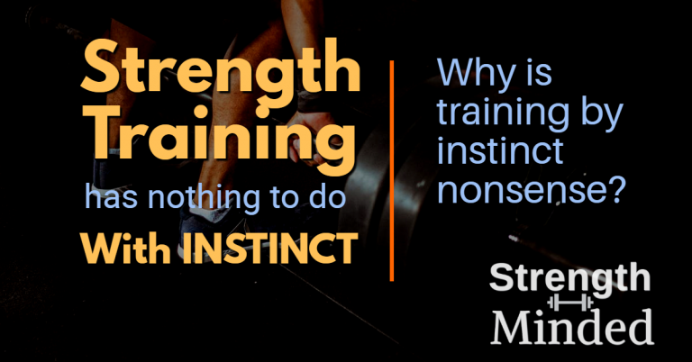 Strength training has nothing to do with instinct