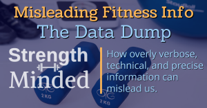 Misleading Fitness info: the data dump. How overly verbose, technical, and precise information can mislead us.