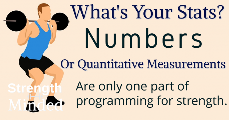 what's your stats? Numbers or qualitative measurements are only one part of programming for strength