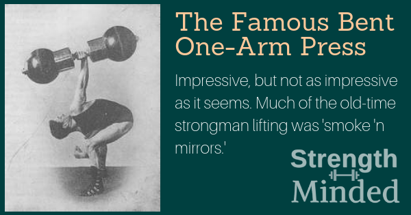 Oldtime Strongmen: Were They Really Stronger - Famous Bent Press