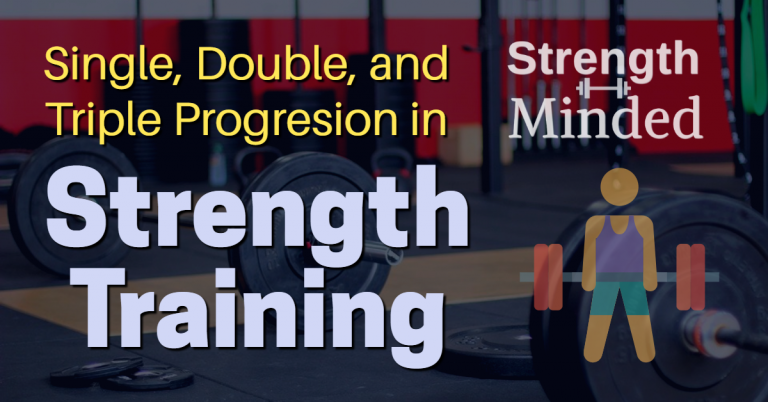 Single, Double, and Triple Progression in Strength Training