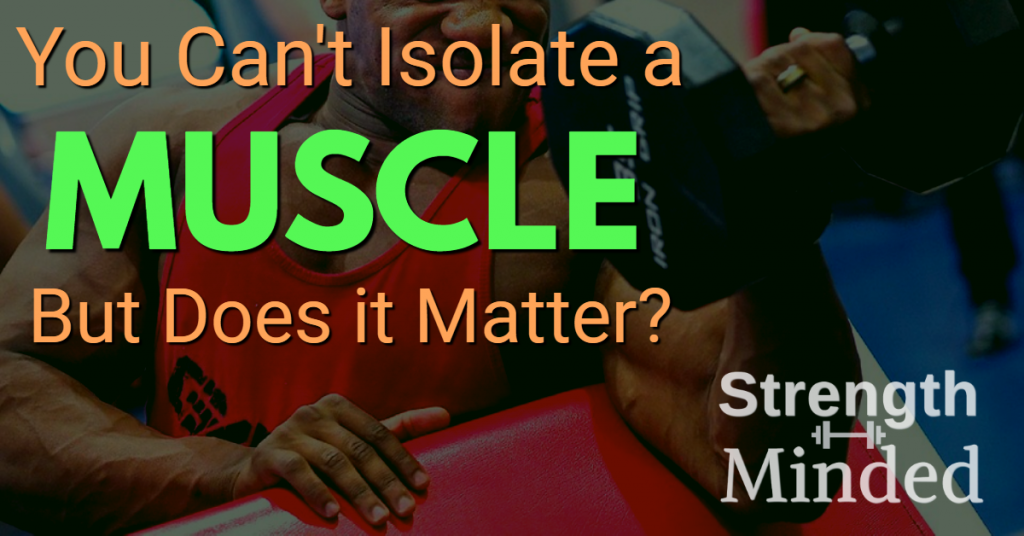 You can't isolate a muscle, but does it matter?