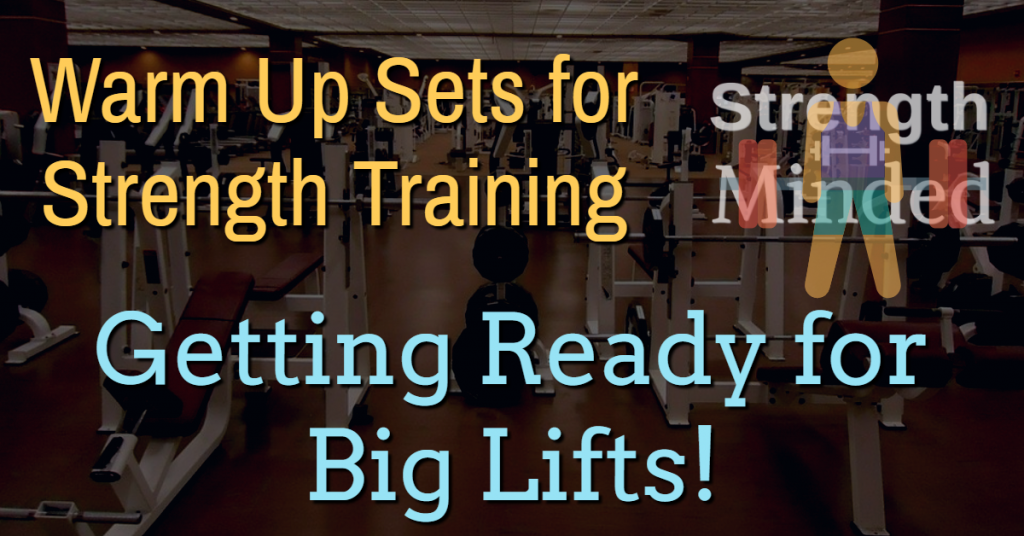 How to warm up for strength training lifts.